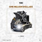 "Vsagz – ""One Million Dollars"" ft. Swaz"