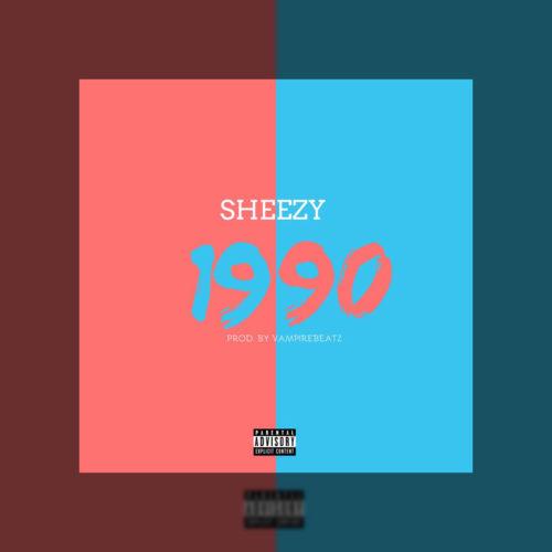"Sheezy - ""1990"""