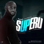 "Agba Patreal – ""Superu"""