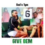 "God's Tym – ""Give Dem"""