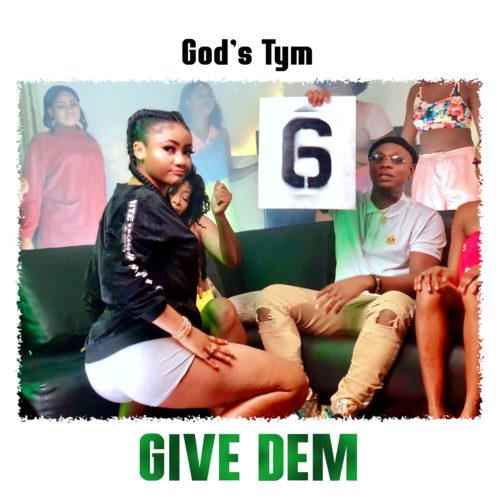 God's Tym - Give Dem