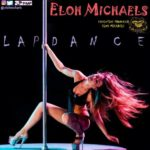 "Eloh Michaels – ""Lap Dance"""