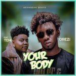 """Orezi – """"Your Body"""" ft. Teni"""