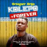"Ortegarr Orijo – ""Kolepo"" + ""Forever"" (Prod. Original Beatz)"