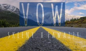 "Skeeny - ""Vow"" ft. Fawazzy (Prod. Daihard)"