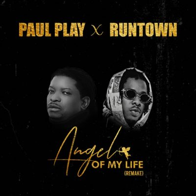 "Paul Play x Runtown – ""Angel Of My Life"" (Remix)"