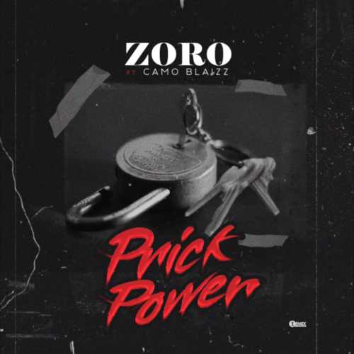 "Zoro - ""Prick Power"" Ft. Camo Blaizz"