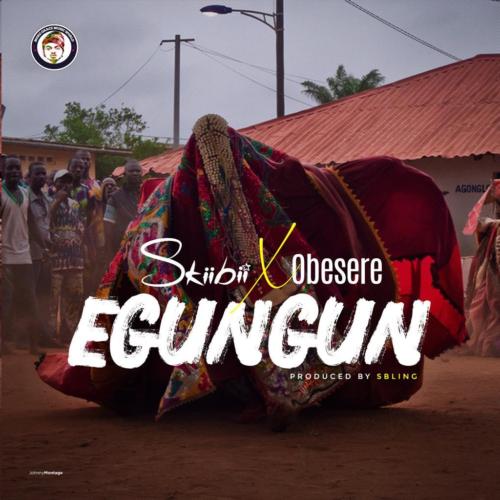 DOWNLOAD MP3 : Skiibii – Egungun ft. Obesere