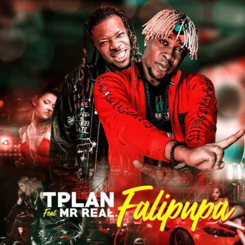 "TPlan - ""Falipupa"" ft. Mr Real (Legbegbe)"