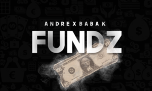 """Andre x Baba K - """"Funds"""""""