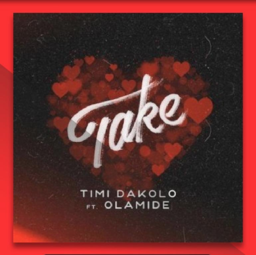 "Timi Dakolo – ""Take"" ft. Olamide"
