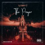 "Danny S – ""Prayer"" (Prod. by Daddypee)"