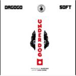 "Soft x Dagogo – ""Underdog"""