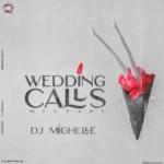 "DJ Michelle – ""Wedding Calls"" Mixtape"