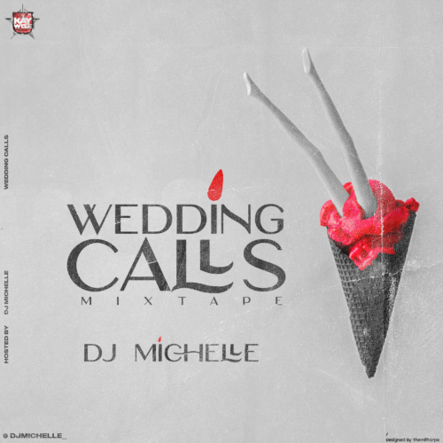"DJ Michelle - ""Wedding Calls"" Mixtape"