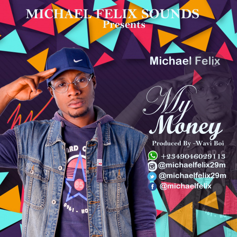 "Micheal Felix - ""My Money"""