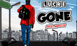 """Lucre - """"Gone"""""""