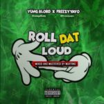 "Omegga X Freezy Yayo – ""Roll That Loud"""