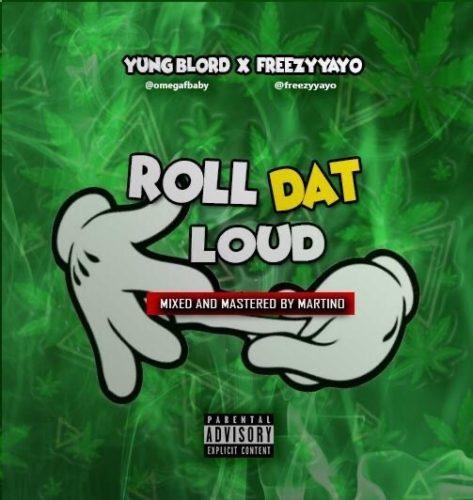 "Omegga X Freezy Yayo - ""Roll That Loud"""
