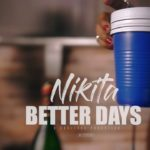 "[Video] Nikita – ""Better Days"""