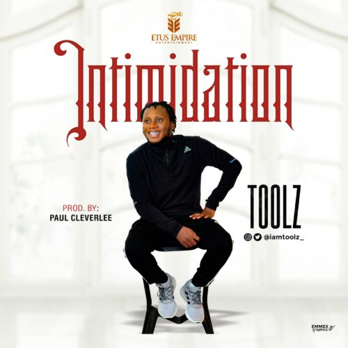"Toolz - ""Intimidation"" (Prod by Paul Cleverlee)"