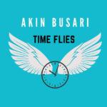 """Akin Busari – """"Time Flies"""""""