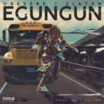 "Obesere x Zlatan – ""Egungun"" (Be Careful)"