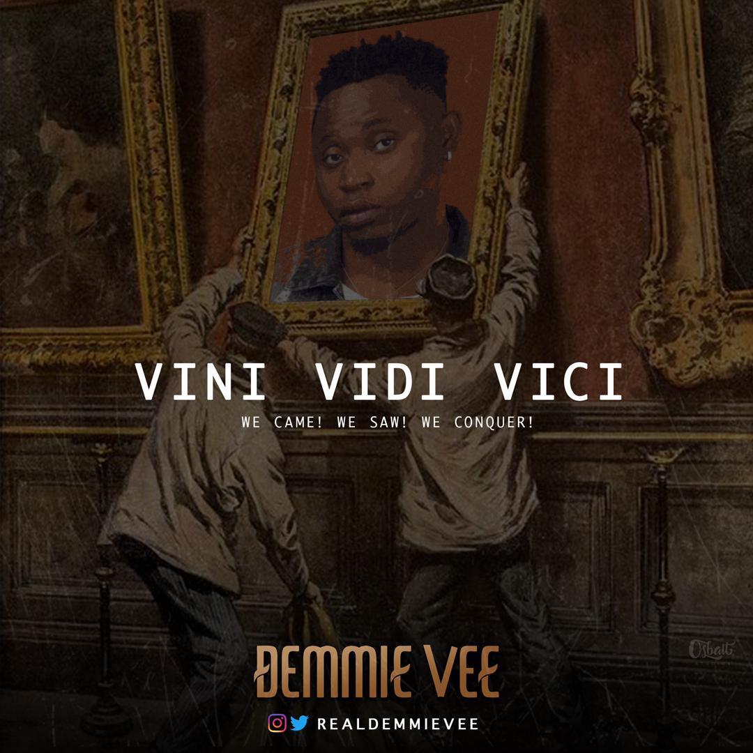 "Demmie Vee – ""Vini Vidi Vici"""