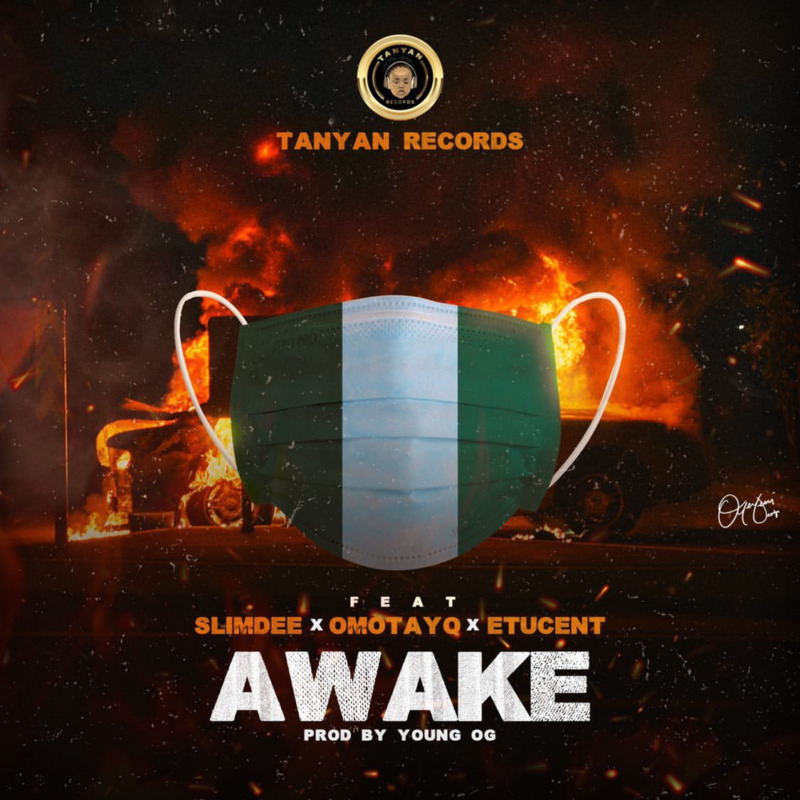 "Tanyan Records - ""Awake"" ft. Slimdee X Omotayo X Etucent"
