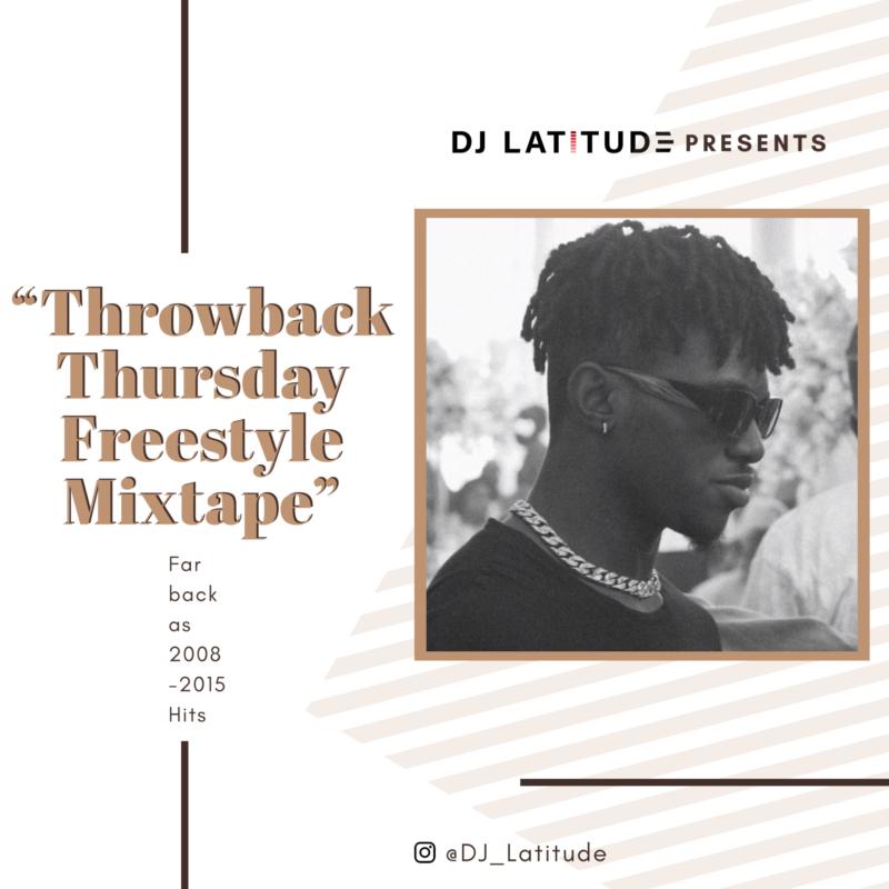 "DJ Latitude – ""ThrowBack Thursday Freestyle"" Mixtape"