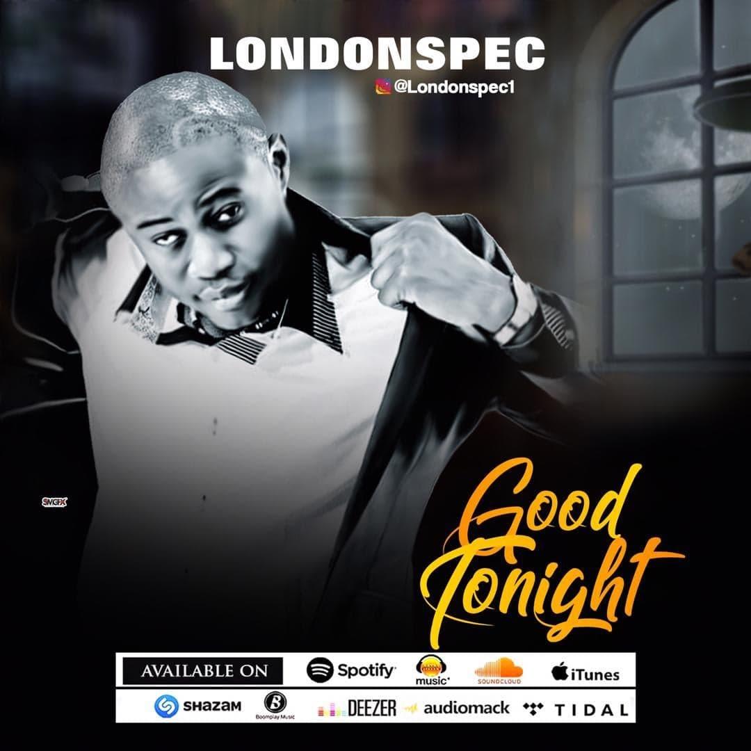 "LondonSpec - ""Good Tonight"""