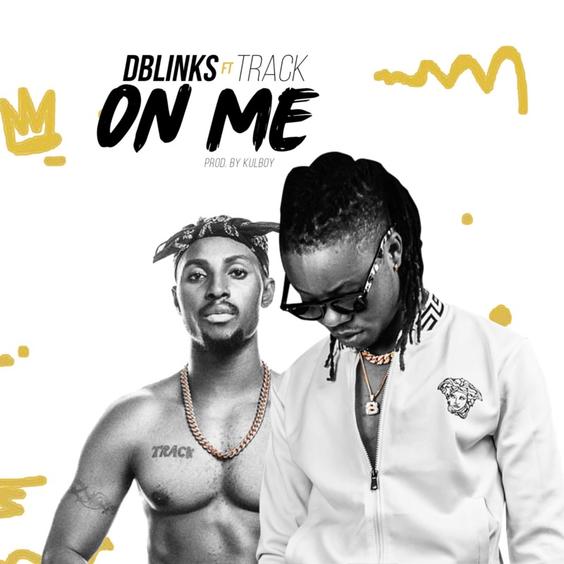 "D'blinks - ""On Me"" ft. Track"