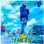 "[Music + Video] Aris – ""Facts"" ft. Young Ke's"