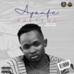 "DMW, OMW Presents; Ayanfe – ""Pretend"""