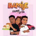 """Tiuns – """"Bamije"""" ft. Lyta"""