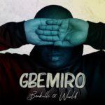 """Bankulli x Wurld – """"Gbemiro"""" (Prod. by Nonso Amadi)"""