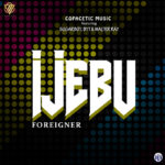 "Copacetic Music – ""Ijebu Foreigner"" ft. Sugarboy, BYT, Walter Ray"