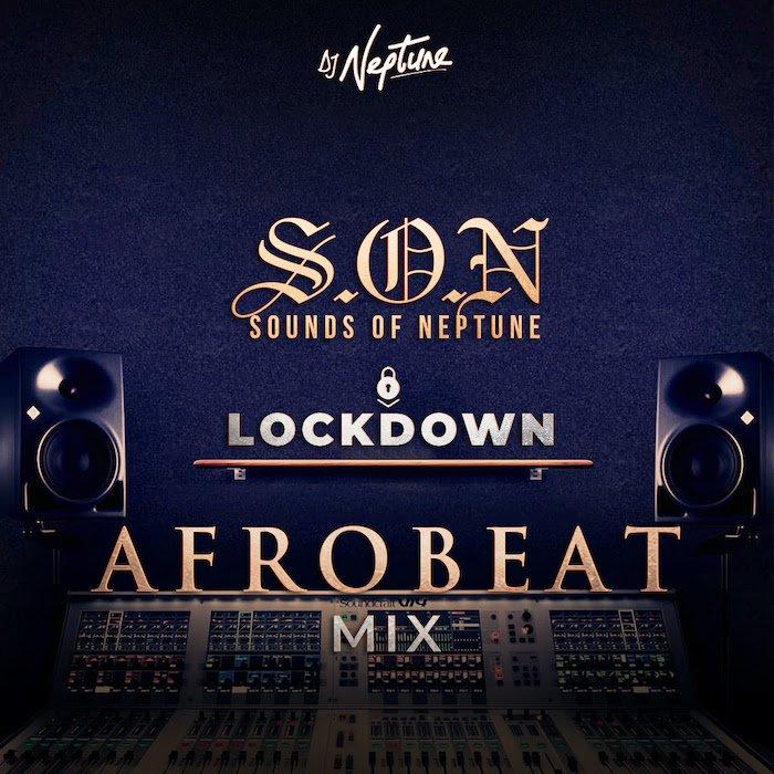 "DJ Neptune – ""Sounds Of Neptune"" (Afrobeat Lockdown Mix)"