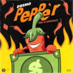 "Dremo – ""Pepper"" (Prod. by MosessBeats)"