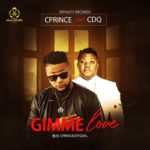 """[Audio + Video] Cprince  – """"Gimme Love"""" f. CDQ"""