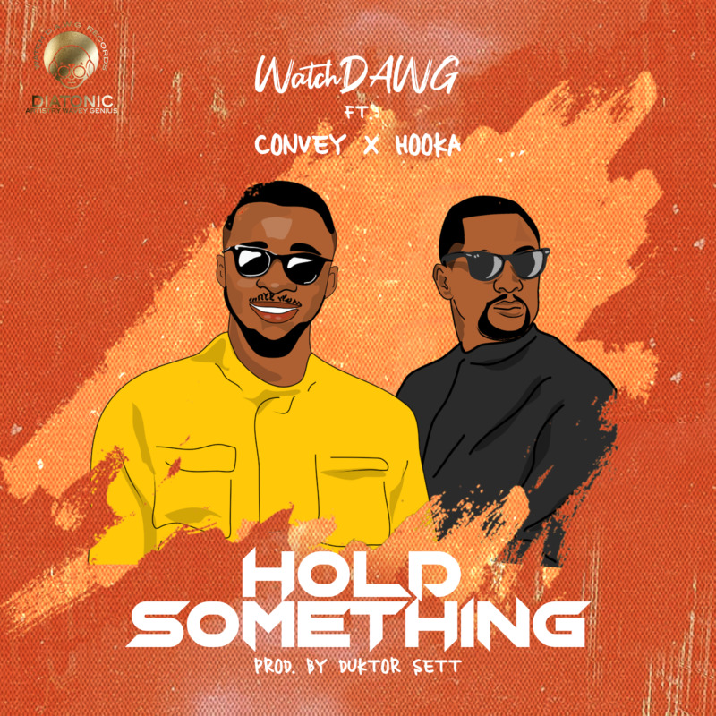 """Watchdawg - """"Hold Something"""" ft. Convey x Hooka"""