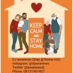 """DJ Awarenex – """"Stay At Home Mix"""""""