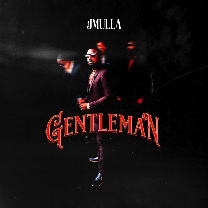 """JMulla - """"Gentleman"""""""