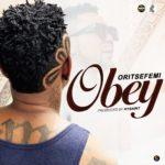 """Oritse Femi – """"Obey"""" (Prod. by Hysaint)"""