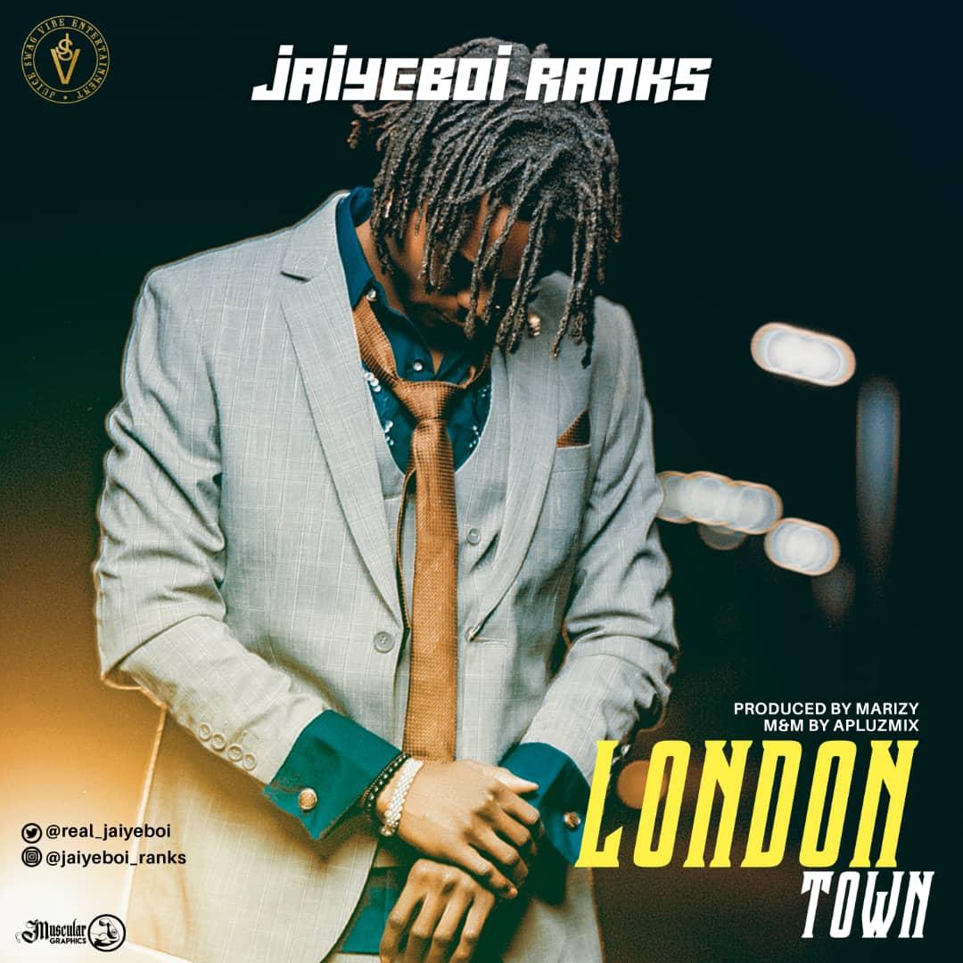 Jaiyeboi - London Town