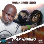 "Oodera – ""Bakwanuno"" ft. Slowdog X Quincy (Prod. by Jayswaarg)"