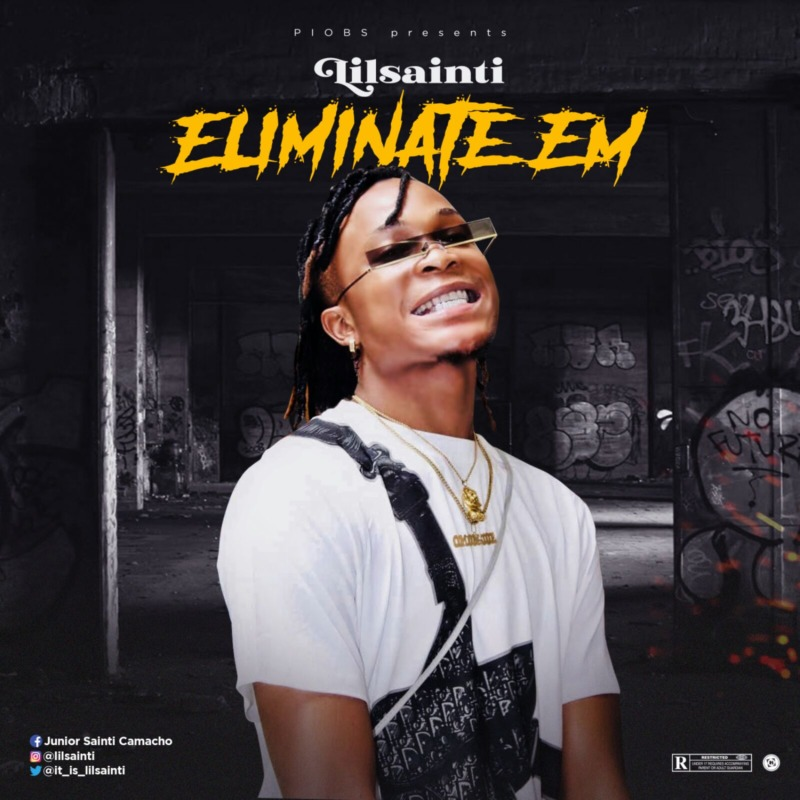 Lil Sainti - Eliminate Em