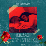 "OJ Danley – ""Blow My Mind"""