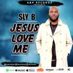 "SLY B – ""Jesus Love Me"""