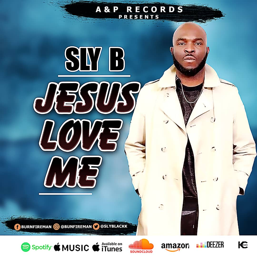 "SLY B - ""Jesus Love Me"""